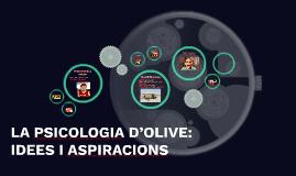 G2 4B LA PSICOLOGIA D'OLIVE: IDEES I ASPIRACIONS