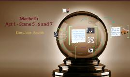 Macbeth scene 5 ,6 and 7