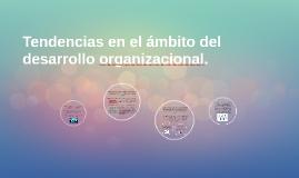 Tendencias en el ámbito del desarrollo organizacional.