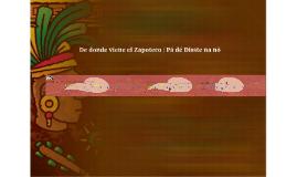 El origen del Zapoteco / Pá de Disste na nö