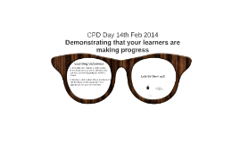 Copy of DEMONSTRATING PROGRESS - CPD 14th July 2014