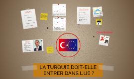 LA TURQUIE DOIT-ELLE ENTRER DANS L'UE