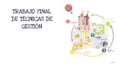TRABAJO FINAL DE TÉCNICAS DE GESTIÓN