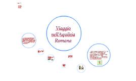 Viaggio nell'Aquileia Romana