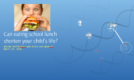 Can eating school lunch shorten your child's life?