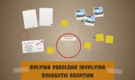 SOLVING PROBLEMS INVOLVING QUADRATIC EQUATION