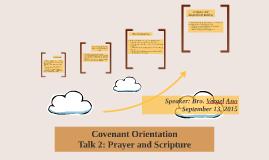Covenant Orientation Talk 2: Prayer and Scripture