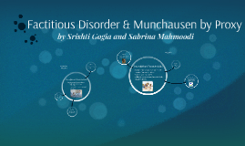 Factitious Disorder & Munchausen by Proxy