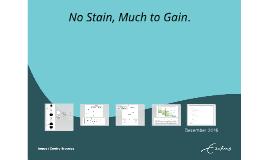 Presentation No stain, much to gain?