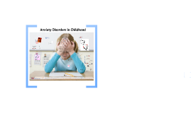 Anxiety Disorders of Childhood