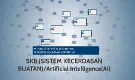 SKB (SISTEM KECERDASAN BUATAN) / Artificial Intelligence(AI)