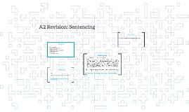 A2 Revision: Sentencing