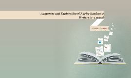 Awareness and Exploration of Novice Readers & Writers (3-5)