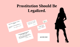 Prostitution Should Be Legalized.