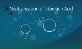 Neutralization of Stomach Acid