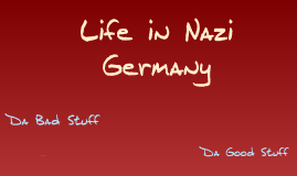 Copy of Life in Nazi Germany