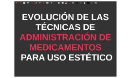 EVOLUCIÓN DE LAS TECNICAS DE ADMON DE MEDICAMENTOS