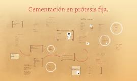 Copy of Cementacion en protesis fija.