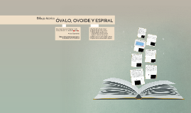 OVALO, OVOIDE Y ESPIRALES