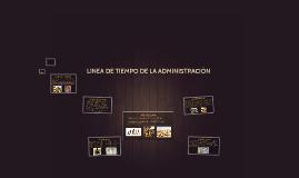 Copy of Copy of Copy of LINEA DE TIEMPO DE LA ADMINISTRACIÓN