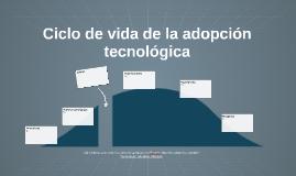 Copy of Copia de Ciclo de vida de la adopción tecnológica