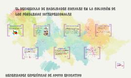 Copy of EL DESARROLLO DE HABILIDADES SOCIALES EN LA SOLUCIÓN DE LOS