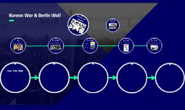 Korean War & Berlin Wall