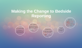 Making the Change to Bedside Reporting