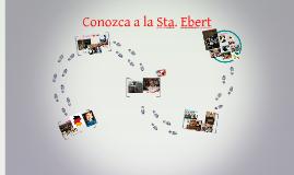 Copy of Conozca a la Sta. Ebert