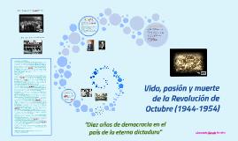 Vida, pasión y muerte de la Revolución de Octubre (1944-1954
