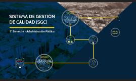 SISTEMA DE GESTIÓN DE CALIDAD (SGC)