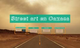 Street art en Oaxaca de Juarez