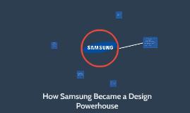How Samsung Became a Design Powerhouse