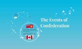 The Events of Confederation
