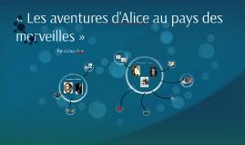 Copy of « Les aventures d'Alice au pays des merveilles »