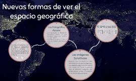 Nuevas formas de ver el espacio geográfico