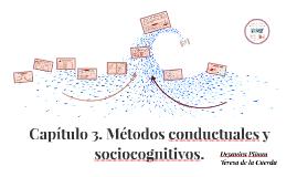 Copy of Capítulo 3. Métodos conductuales y sociocognitivos.