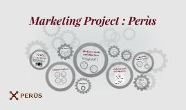 Marketing Project : Perùs