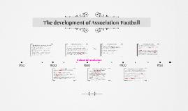 The development of Association Football