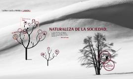 NATURALEZA DE LA SOCIEDAD.