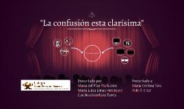 """""""La confusion esta clarisima"""""""