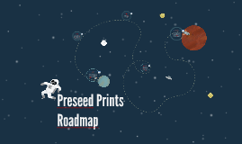 Preseed Prints Roadmap