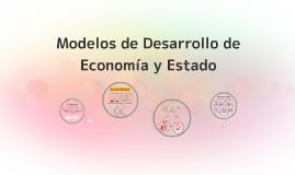 Modelos de Desarrollo de Economía y Estado