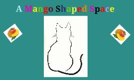 A Mango Shaped Space Prezi