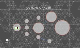 OUTLINE OF ALIBI