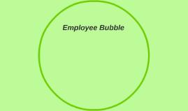 Employee Bubble