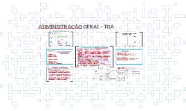 ADMINISTRAÇÃO GERAL - TGA