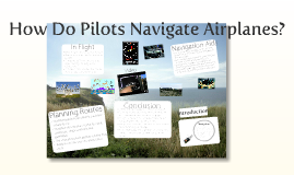 How Do Pilots Navigate Airplanes.