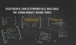 HISTORIAS DE RESISTENCIA AL CONFLICTO ARMADO EN EL BAJO CAUC