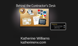 Copy of Behind the Contractor's Desk